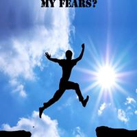 How to face my fears?