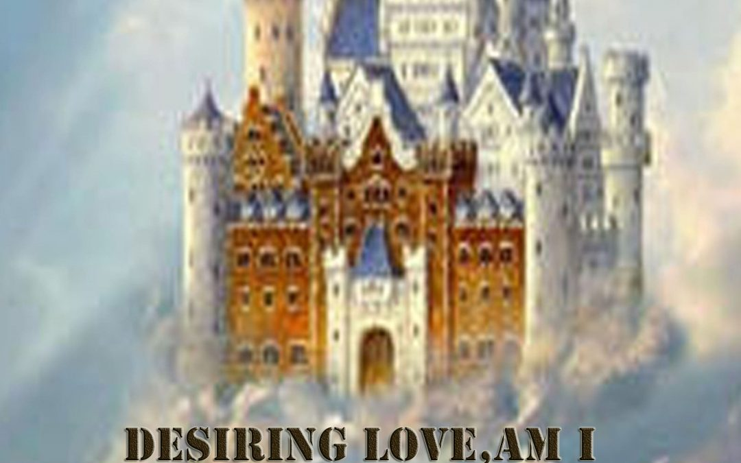 By desiring love, am I led to experience it?